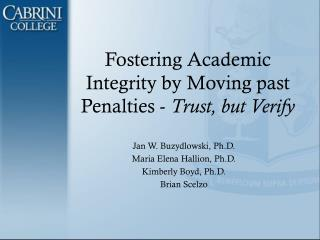 Fostering Academic Integrity by Moving past  Penalties -  Trust, but Verify