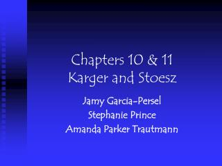 Chapters 10 & 11 Karger and Stoesz