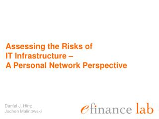 Assessing the Risks of  IT Infrastructure –  A Personal Network Perspective