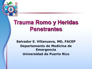 Trauma Romo y Heridas Penetrantes
