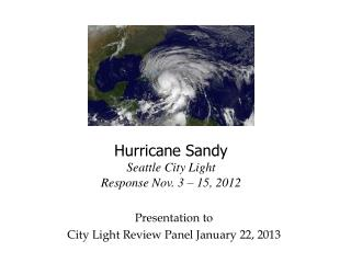 Hurricane Sandy Seattle City Light Response Nov. 3 – 15, 2012
