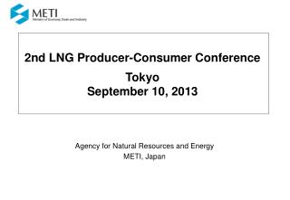 2nd LNG Producer-Consumer Conference Tokyo September 10, 2013