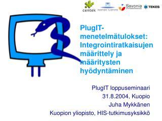 PlugIT-menetelmätulokset: Integrointiratkaisujen määrittely ja määritysten hyödyntäminen