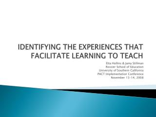 IDENTIFYING THE EXPERIENCES THAT FACILITATE LEARNING TO TEACH