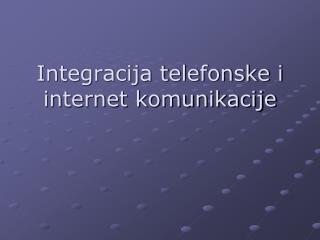 Integracija telefonske i internet komunikacije