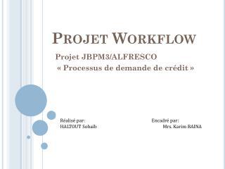 Projet  Workflow