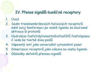 IV. Přenos signálů-buněčné receptory