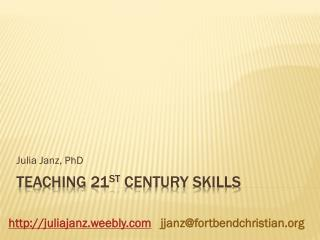 Teaching 21 st  Century Skills
