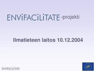 Ilmatieteen laitos 10.12.2004