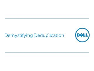 Demystifying  Deduplication