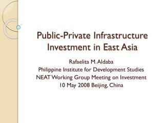 Public-Private Infrastructure Investment in East Asia