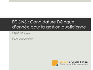 ECON3 : Candidature Délégué d'année pour la gestion quotidienne
