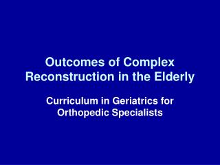 Outcomes of Complex Reconstruction in the Elderly