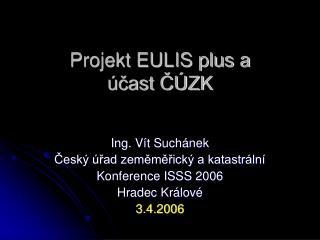 Projekt EULIS plus a  účast ČÚZK