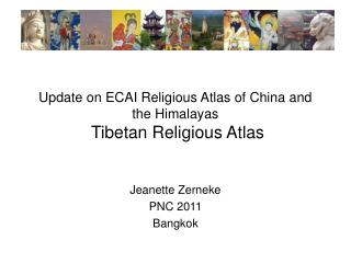 Update on ECAI Religious Atlas of China and the Himalayas  Tibetan Religious Atlas