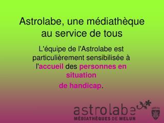 Astrolabe, une médiathèque au service de tous