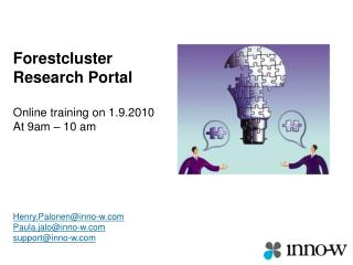 Forestcluster Research Portal Online training on 1.9.2010 At 9am – 10 am Henry.Palonen@inno-w