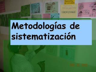 Metodologías de sistematización