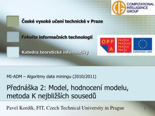 MI-ADM – Algoritmy data miningu (2010 /2011)