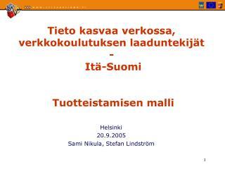 Tieto kasvaa verkossa,  verkkokoulutuksen laaduntekijät  -  Itä-Suomi  Tuotteistamisen malli