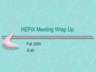 HEPiX Meeting Wrap Up