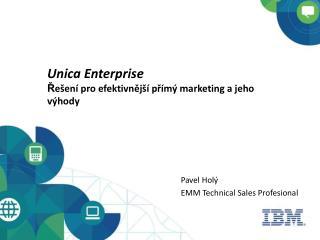 Unica Enterprise Ř ešení pro efektivnější přímý marketing a jeho výhody