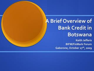 A Brief Overview of Bank Credit in Botswana