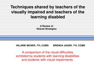 Techniques shared by teachers of the visually impaired and teachers of the learning disabled