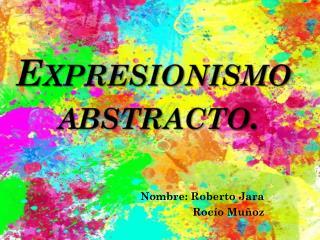 Expresionismo  abstracto.