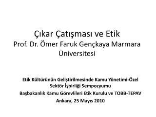 �?kar �at??mas? ve Etik Prof. Dr. �mer Faruk Gen�kaya Marmara �niversitesi