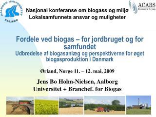 Nasjonal konferanse om biogass og miljø Lokalsamfunnets ansvar og muligheter
