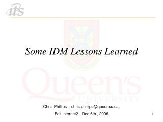 Some IDM Lessons Learned