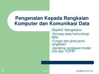 Pengenalan Kepada Rangkaian Komputer dan Komunikasi Data