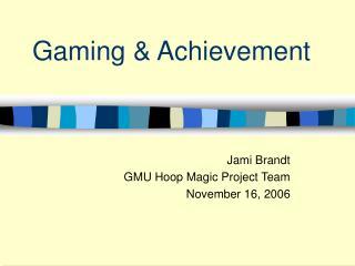 Gaming & Achievement