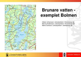 Brunare vatten - exemplet Bolmen