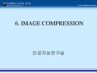 6. IMAGE COMPRESSION