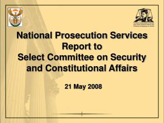 National Prosecution Services Report to  Select Committee on Security and Constitutional Affairs