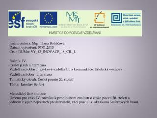 Jméno autora: Mgr. Hana Boháčová Datum vytvoření: 07.01.2013 Číslo  DUMu : VY_12_INOVACE_18_CJL_L