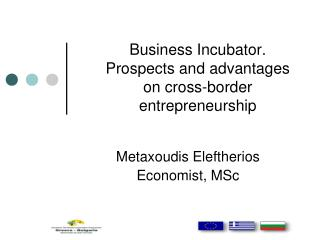 Business Incubator.  Prospects and advantages on cross-border entrepreneurship