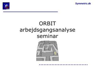 ORBIT arbejdsgangsanalyse seminar
