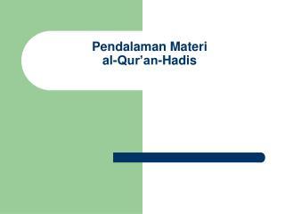 Pendalaman Materi al-Qur'an-Hadis