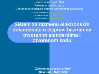 Zajedno za eUpravu u Srbiji Novi Sad     15 . 01 .200 8