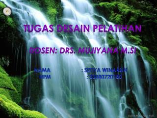 TUGAS DESAIN  PELATIHAN Dosen: Drs. MUJIYANA M.Si