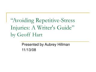 """""""Avoiding Repetitive-Stress Injuries: A Writer's Guide""""  by Geoff Hart"""