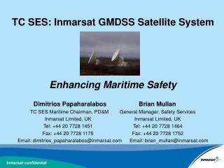 TC SES: Inmarsat GMDSS Satellite System     Enhancing Maritime Safety