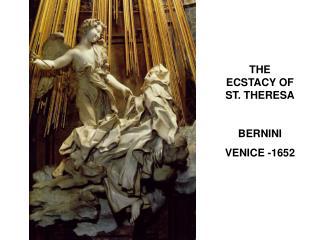 THE ECSTACY OF ST. THERESA BERNINI VENICE -1652
