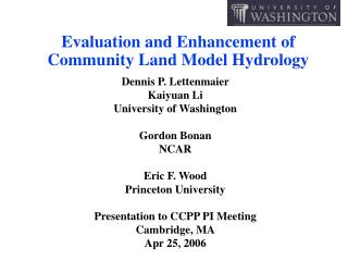 Evaluation and Enhancement of Community Land Model Hydrology