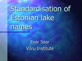 Standardisation of Estonian lake names