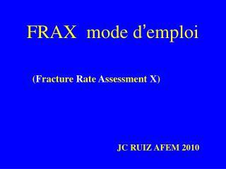 FRAX  mode d ' emploi