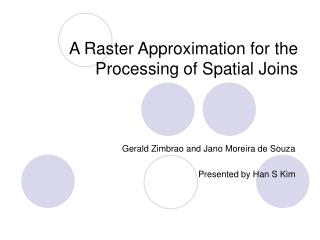 A Raster Approximation for the Processing of Spatial Joins
